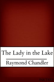 The Lady in the Lake ebook by Raymond Chandler