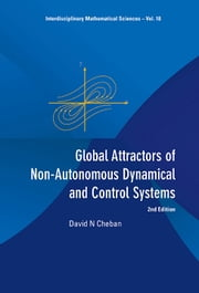 Global Attractors of Non-Autonomous Dynamical and Control Systems ebook by David N Cheban