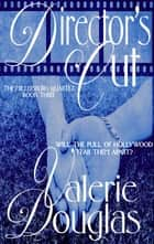 Director's Cut ebook by Valerie Douglas