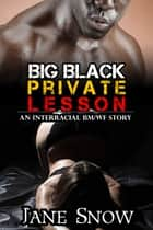 Big Black Private Lesson ebook by Jane Snow