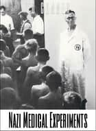 Nazi Medical Experiments ebook by TD Conner