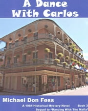 A Dance With Carlos ebook by Michael Don Fess