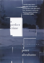 A Perfect Crime ebook by Peter Abrahams