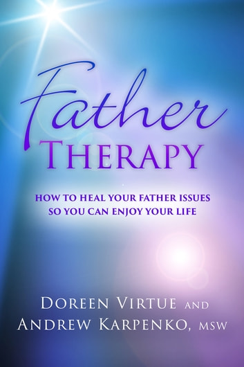 Father Therapy ebook by Doreen Virtue,Andrew Karpenko, MSW