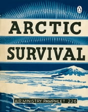 Arctic Survival ebook by Penguin Books Ltd