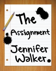 The Assignment ebook by Jennifer Walker