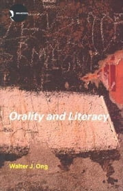 Orality and Literacy ebook by Ong, Walter J.
