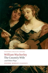 The Country Wife and Other Plays ebook by William Wycherley