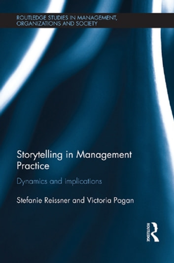 Storytelling in management practice ebook by stefanie reissner storytelling in management practice dynamics and implications ebook by stefanie reissnervictoria pagan fandeluxe Choice Image