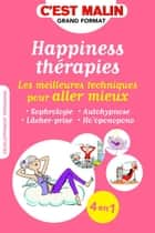 Happiness thérapies, c'est malin eBook by Carole Berger, Jean-Michel Jakobowicz, Cécile Neuville,...