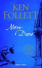 Notre-Dame ebook by Ken FOLLETT, Odile DEMANGE