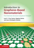 Introduction to Graphene-Based Nanomaterials ebook by Dr Luis E. F. Foa Torres,Professor Stephan Roche,Professor Jean-Christophe Charlier