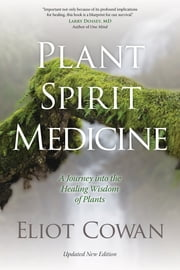 Plant Spirit Medicine ebook by Eliot Cowan