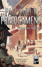 The Pallampur Predicament - A Superintendent Le Fanu Mystery ebook by Brian Stoddart