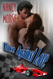 Race Against Love ebook by Nancy Morse