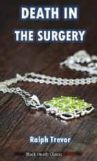 Death in the Surgery ebook by Ralph Trevor