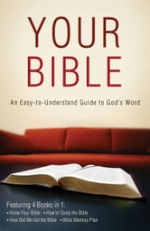 Your Bible: An Easy-to-Understand Guide to God's Word - An Easy-to-Understand Guide to God's Word ebook by Paul Kent,Robert M. West,Tracy M. Sumner,Pamela L. McQuade
