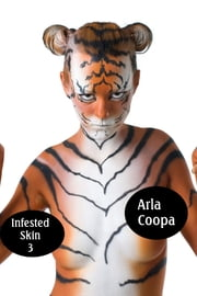 Infested Skin 3 ebook by Arla Coopa