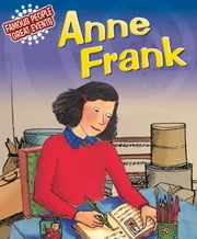 Anne Frank - Famous People, Great Events ebook by Harriet Castor