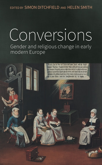Conversions - Gender and religious change in early modern Europe ebook by