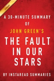The Fault in Our Stars by John Green | A 30-minute Summary ebook by Instaread Summaries
