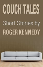 Couch Tales - Short Stories ebook by Roger Kennedy