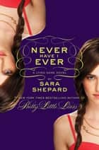 The Lying Game #2: Never Have I Ever ebook by Sara Shepard