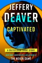Captivated ebook by Jeffery Deaver