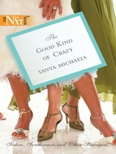The Good Kind of Crazy ebook by Tanya Michaels