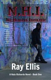 N.H.I. - No Humans Involved - Book 1 ebook by Ray Ellis
