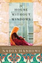 「A House Without Windows」(Nadia Hashimi著)