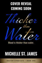 Thicker Than Water ebook by Michelle St. James