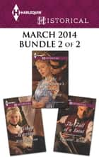 Harlequin Historical March 2014 - Bundle 2 of 2 - The Fall of a Saint\At the Highwayman's Pleasure\Mishap Marriage ebook by Christine Merrill, Sarah Mallory, Helen Dickson