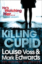 Killing Cupid ebook by Mark Edwards,Louise Voss