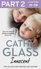 Innocent: Part 2 of 3: The True Story of Siblings Struggling to Survive ebook by Cathy Glass