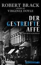Der gestreifte Affe ebook by Robert Brack