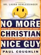 No More Christian Nice Guy ebook by Paul Coughlin
