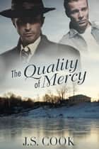 The Quality of Mercy ebook by J.S. Cook