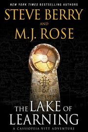 The Lake of Learning: A Cassiopeia Vitt Novella ebook by Steve Berry, M.J. Rose