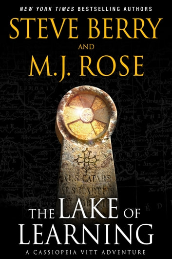 The Lake of Learning: A Cassiopeia Vitt Novella ebook by Steve Berry,M.J. Rose