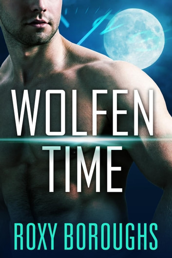 Wolfen Time ebook by Roxy Boroughs