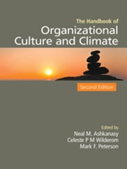 The Handbook of Organizational Culture and Climate ebook by Neal M. Ashkanasy,Celeste P. M. Wilderom,Dr. Mark F. (Frederick) Peterson