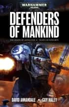 Defenders of Mankind Omnibus ebook by David Annandale, Guy Haley