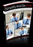 Simplify And De-stress ebook by Anonymous