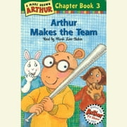 Arthur Makes the Team - A Marc Brown Arthur Chapter Book #3 audiobook by Marc Brown