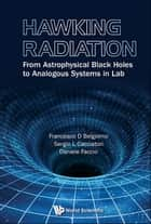 Hawking Radiation - From Astrophysical Black Holes to Analogous Systems in Lab ebook by Francesco D Belgiorno, Sergio L Cacciatori, Daniele Faccio