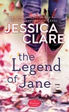 The Legend of Jane ebook by Jessica Clare