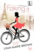 Faking It ebook by Leah Marie Brown