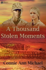 A Thousand Stolen Moments ebook by Connie Ann Michael