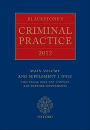 Blackstone's Criminal Practice 2012 (book only) ebook by Professor David Ormerod,The Right Honourable Sir Anthony Hooper